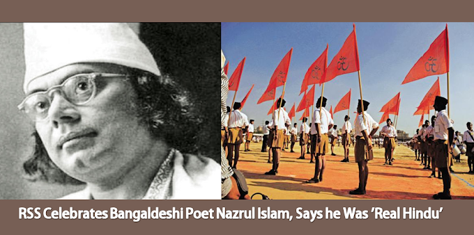 "RSS Celebrates Bangaldeshi Poet ""Nazrul Islam 'The Real Hindu'"