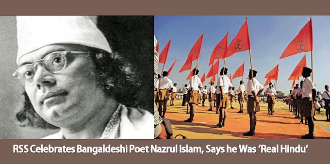 """RSS Celebrates Bangaldeshi Poet """"Nazrul Islam 'The Real Hindu'"""