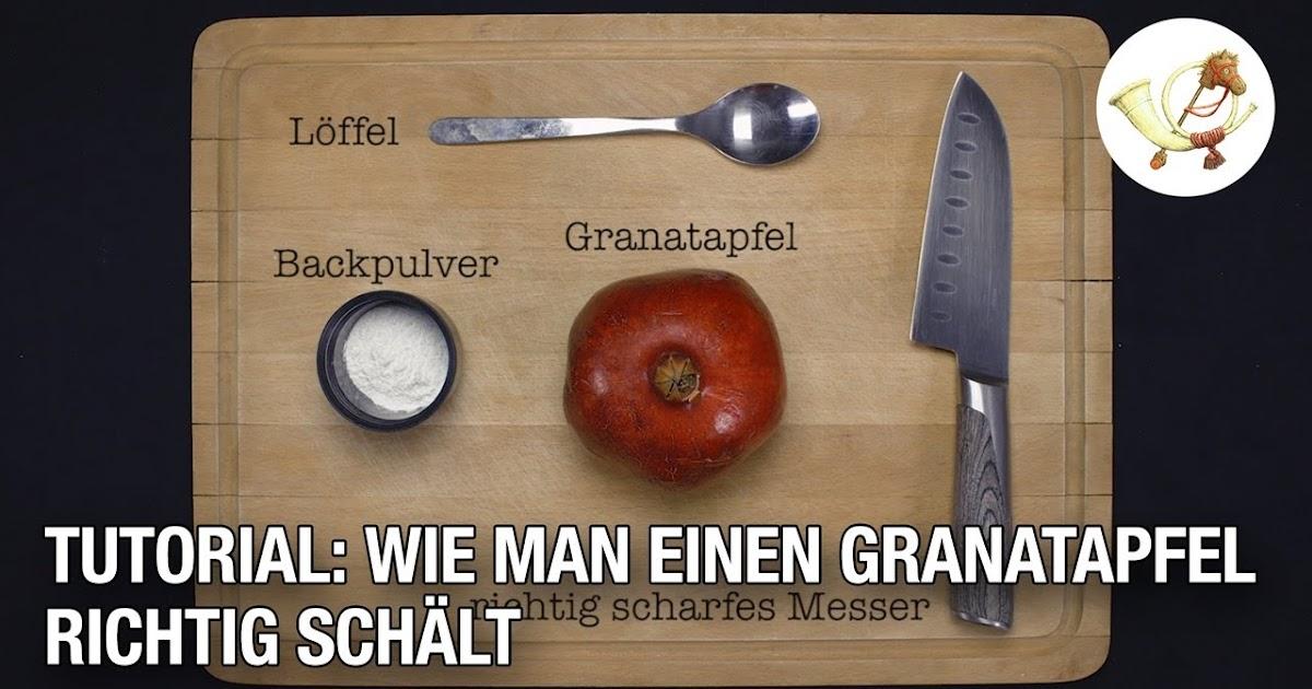 Wie Schält Man Ein Granatapfel
