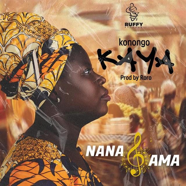 Nana Ama - Konongo Kaya (Prod. By Roro)