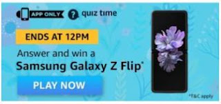 Amazon Daily Quiz Answers Today 26 July 2020 | Win Samsung Galaxy Z Flip
