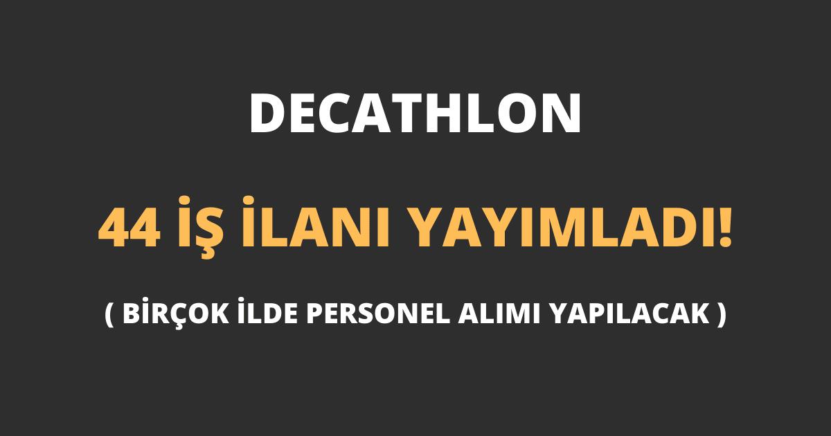 Decathlon 44 İş İlanı Yayımladı! (Birçok İlde Personel Alımı Yapılacak)