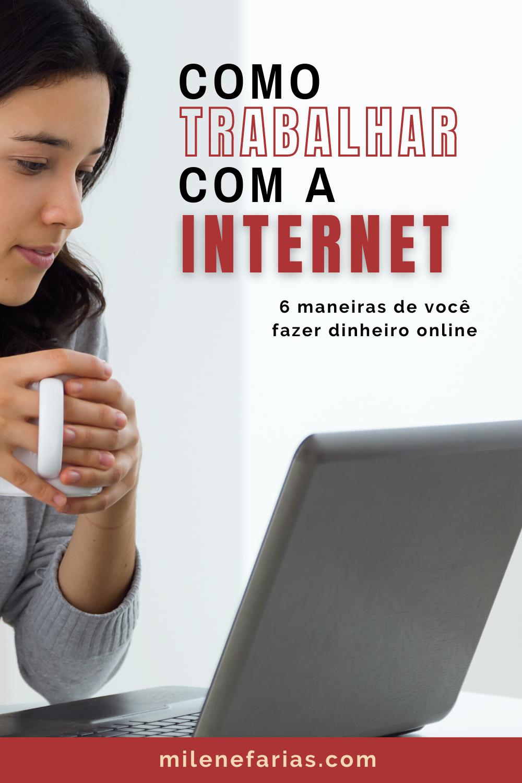 Como trabalhar com a internet