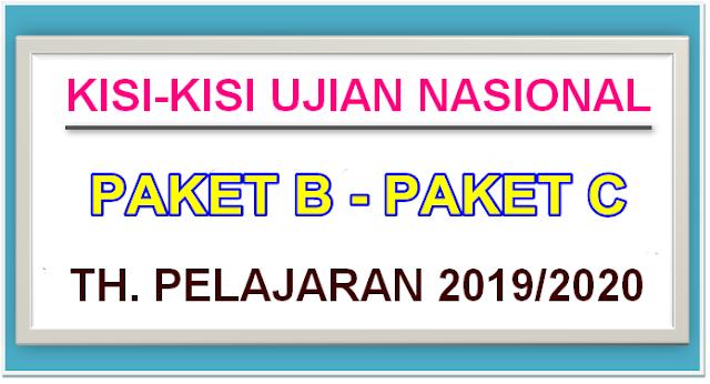KISI-KISI UJIAN NASIONAL GABUNG PAKET B, PAKET C TH. 2019/2020 - DOWNLOAD
