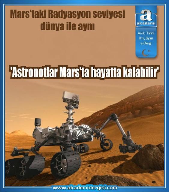 'Astronotlar Mars'ta hayatta kalabilir' -  Mars'taki Radyasyon seviyesi dünya ile aynı