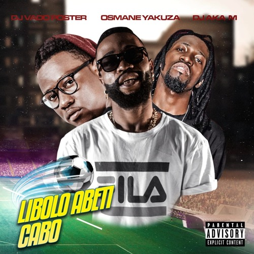 Osmane Yakuza ft. Dj Vado Poster & Dj Aka M - Libolo Abeti Cabo (Afro House)