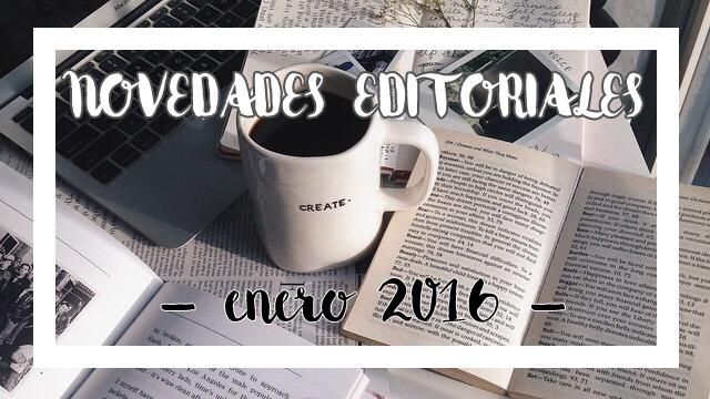 Novedades Editoriales de Enero (2016)
