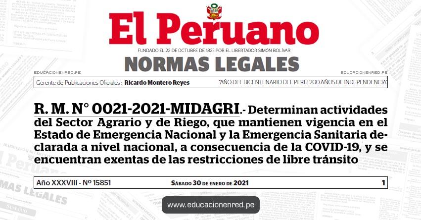 R. M. N° 0021-2021-MIDAGRI.- Determinan actividades del Sector Agrario y de Riego, que mantienen vigencia en el Estado de Emergencia Nacional y la Emergencia Sanitaria declarada a nivel nacional, a consecuencia de la COVID-19, y se encuentran exentas de las restricciones de libre tránsito
