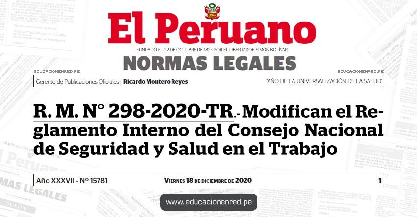 R. M. N° 298-2020-TR.- Modifican el Reglamento Interno del Consejo Nacional de Seguridad y Salud en el Trabajo