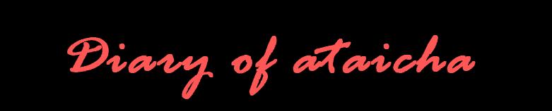 Diary of ataicha
