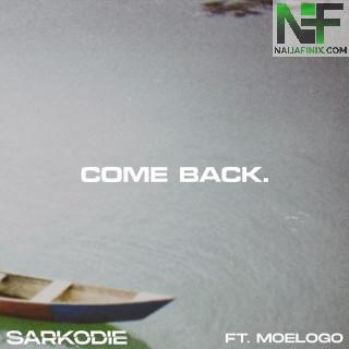 Music Mp3:- Sarkodie Ft Moelogo – Come Back