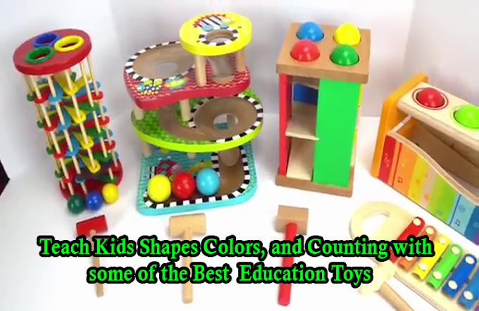 Teach Kids Shapes, Colors, and Counting with some of the Best Education Toys