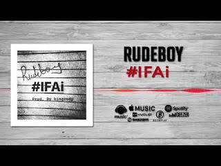 BAIXAR MP3    Rudeboy- Ifai    2018 [Novidades Só Aqui]