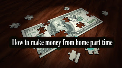 How to make money from home part time