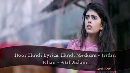 Hoor-Hindi-Lyrics-Hindi-Medium-Irrfan-Khan