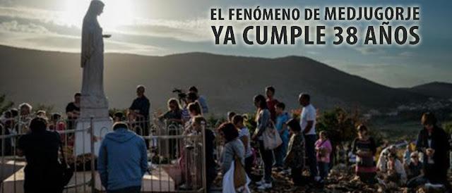 EL FENÓMENO DE MEDJUGORJE YA CUMPLE 38 AÑOS