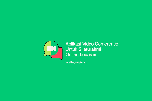Aplikasi Video Conference Untuk Silaturahmi Online Lebaran