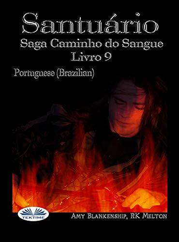 Santuário: Saga Caminho do Sangue Livro 9 - Amy Blankenship