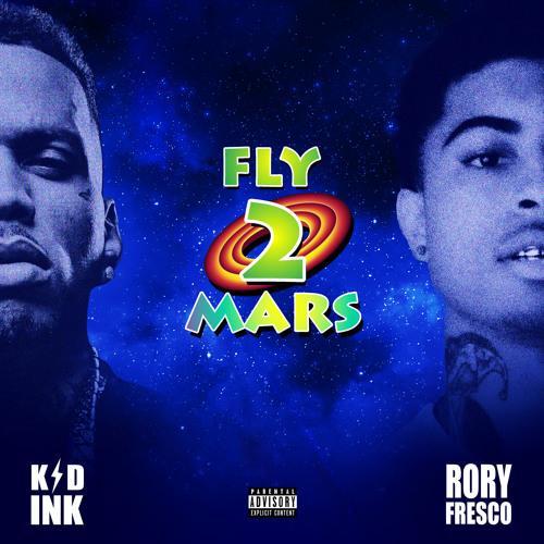 KID INK FEAT. RORY FRESCO - FLY 2 MARS