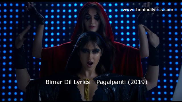 Bimar Dil Lyrics - Pagalpanti (2019)