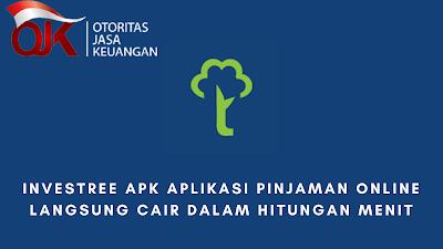 Investree APK Aplikasi Pinjaman Online Langsung Cair Dalam Hitungan Menit