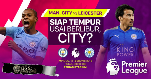 Prediksi Manchester City Vs Leicester City, Minggu 11 February 2018 Pukul 00:30 WIB @ RCTI