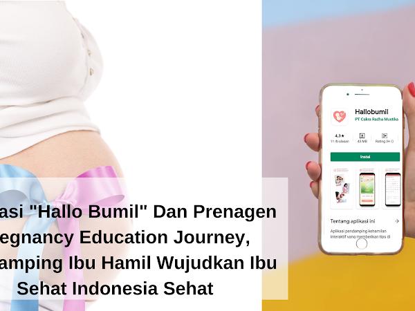 """Aplikasi """"Hallo Bumil"""" dan Prenagen Pregnancy Education Journey, Pendamping Ibu Hamil Wujudkan Ibu Sehat Indonesia Sehat"""