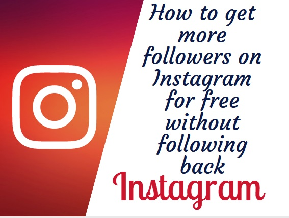 How to get more followers on instagram for free without following back