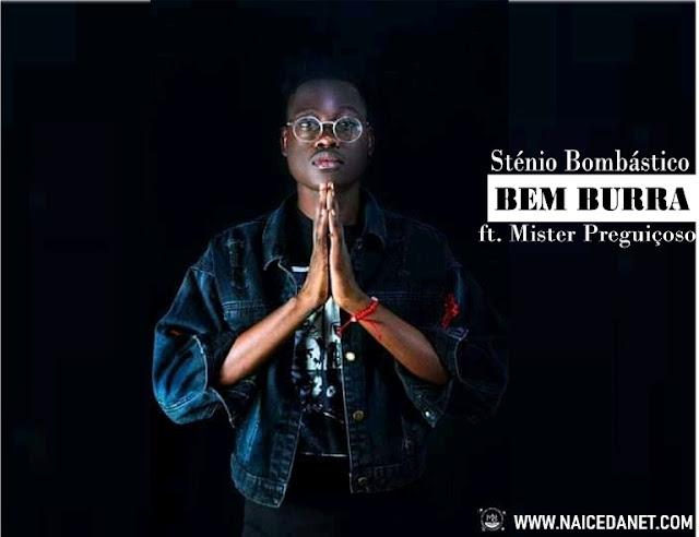 Sténio Bombástico ft. Mister Preguiçoso - Bem Burra (Afro House) [Prod. Dj Bocaloca]