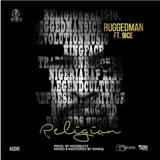 Ruggedman Ft  9ice – Religion (Prod  By Krizbeatz