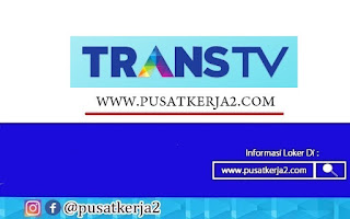 Lowongan Kerja Terbaru Trans TV Oktober 2020 Creative