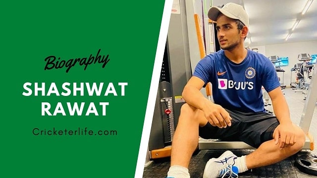 Shashwat Rawat cricketer biography, height, Stats, Age, records, etc.