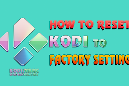 How To Factory Reset Kodi To Default Settings