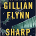 Book Review - Sharp Objects by Gillian Flynn