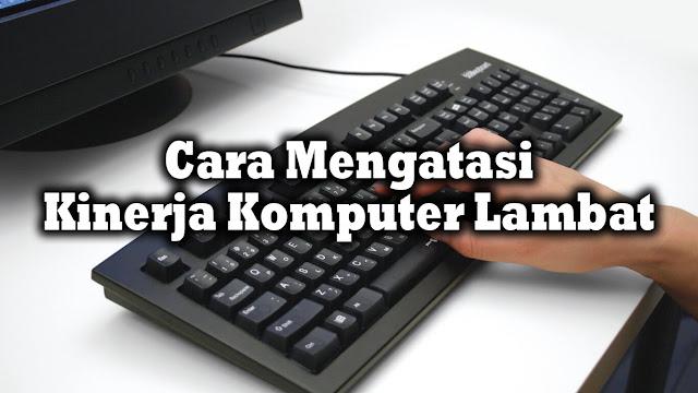 Salah satu penyebab kinerja komputer melambat adalah karena data yang terdapat di dalam hard disk memori komputer atau laptop 'berantakan'.