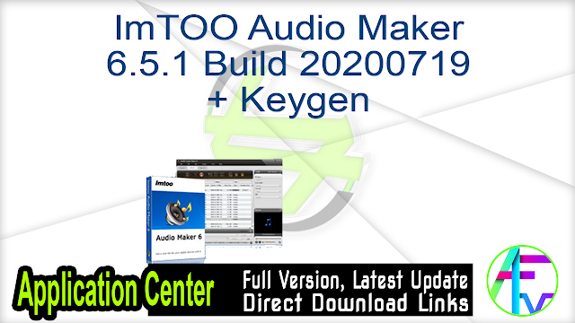 ImTOO Audio Maker 6.5.1 Build 20200719 + Keygen