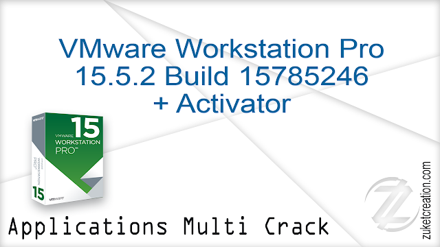 VMware Workstation Pro 15.5.2 Build 15785246 + Activator
