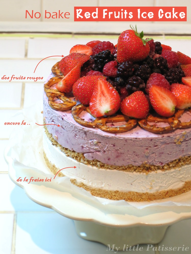 Mylittlepatisserie No Bake Red Fruits Ice Cake Gateau Givre Sans