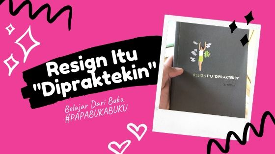 Tim Wesfix - Resign Itu Dipraktekin (Review Buku)