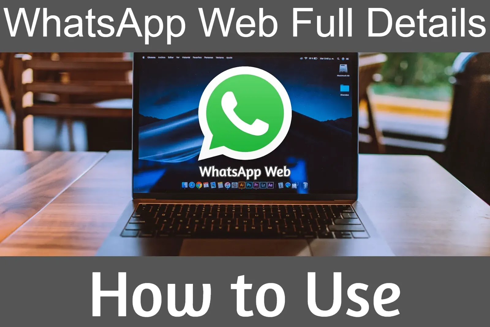 WhatsApp Web: How to Use and Full Details 2020