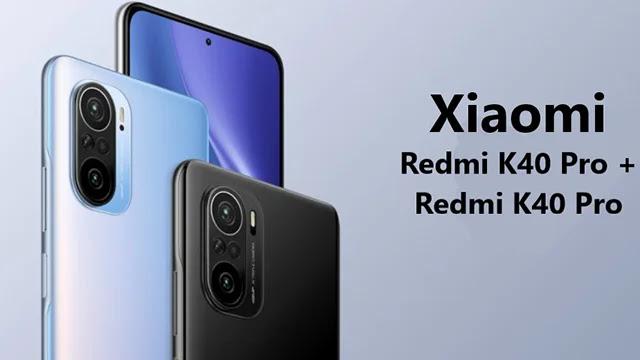 Caractéristiques et spécifications des nouveaux téléphones Xiaomi Redmi K40 Pro et Pro +