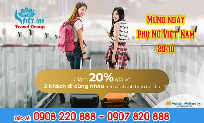 Nhân ngày Phụ Nữ Việt Nam 20/10 giảm 20% giá vé