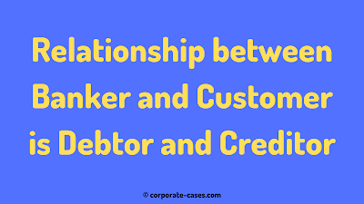 relationship between banker and customer in banking law
