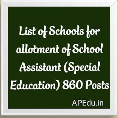 List of Schools for allotment of School Assistant (Special Education) 860 Posts