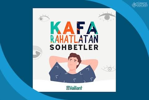 Vaillant ile Kafa Rahatlatan Sohbetler Podcast