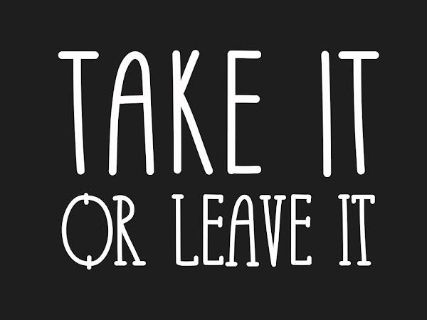 Download Take It or Leave It Font Free