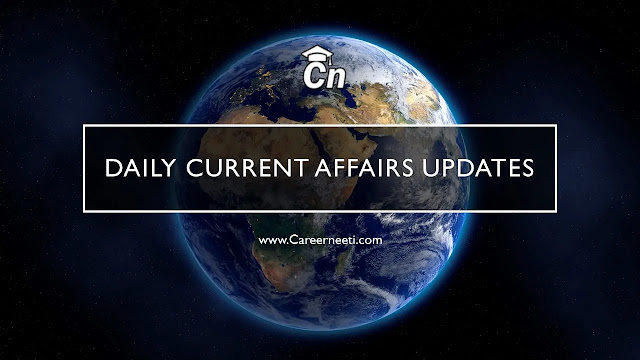 Daily Current Affairs Updates, www.careerneeti.com, careerneeti logo, cn