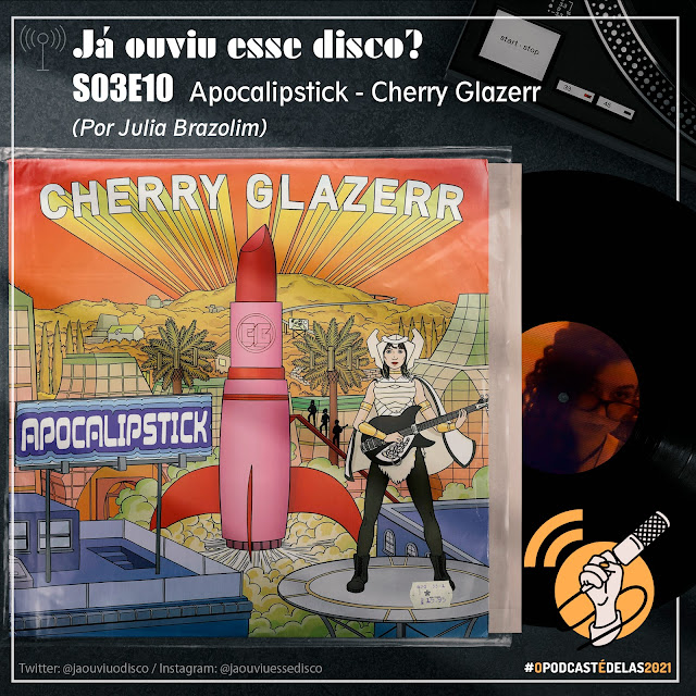 S03E10 Apocalipstick - Cherry Glazerr por Julia Brazolim #OPodcastÉDelas2021