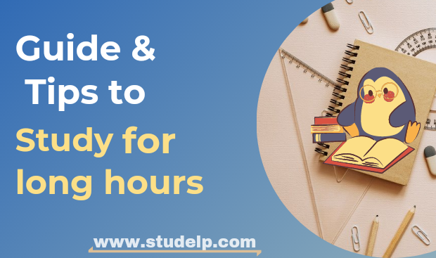 How to study for long hours effectively