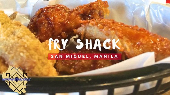 Fry Shack in San Miguel, Manila - WTF Review